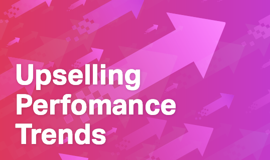 upselling performance trends